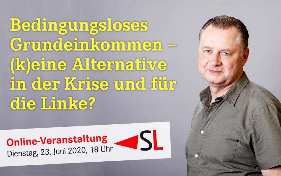 """Online-Veranstaltung, 23. Juni 2020, 18 Uhr: """"Bedingungsloses Grundeinkommen – (k)eine Alternative in der Krise und für die Linke?"""""""
