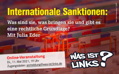 [Online-Veranstaltung am 11. Mai 2021, 19 Uhr] Internationale Sanktionen – Was sind sie, was bringen sie und gibt es eine rechtliche Grundlage?